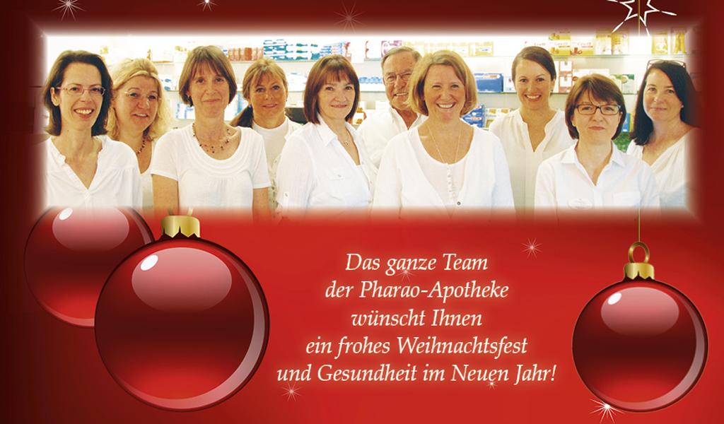Das ganze Team der Pharao Apotheke wünscht Ihnen ein frohes Weihnachtsfest und Gesundheit im neuen Jahr!